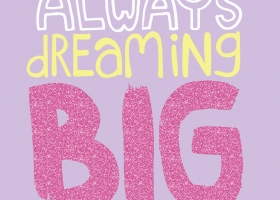 Always Dreaming Big hand lettering for Kohl's