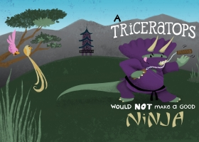 A Triceratops Would Not Make a Good Ninja for Capstone Publishing