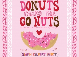 Donuts Make Me Go Nuts Valentine Collection by Steph Calvert Art