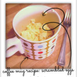 Microwave Coffee Mug Recipes: Scrambled Eggs