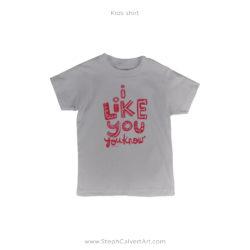 I Like You Kids T Shirt - Steph Calvert Art