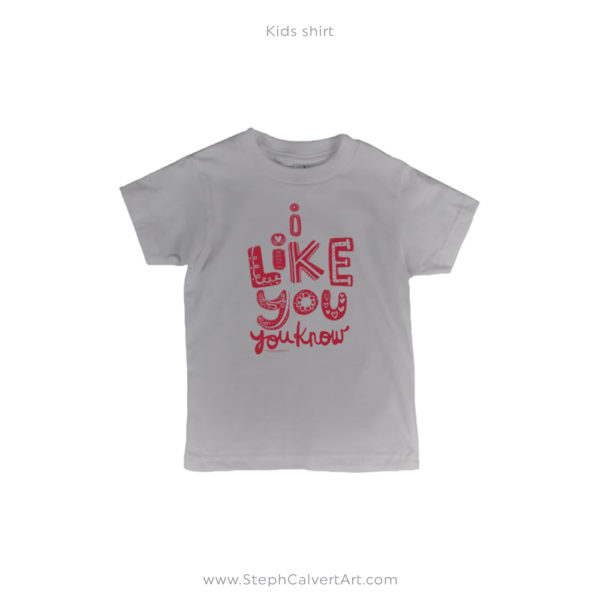 I Like You Kids T Shirt - Steph Calvert Art