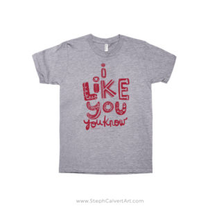I Like You adult tshirt by Steph Calvert Art