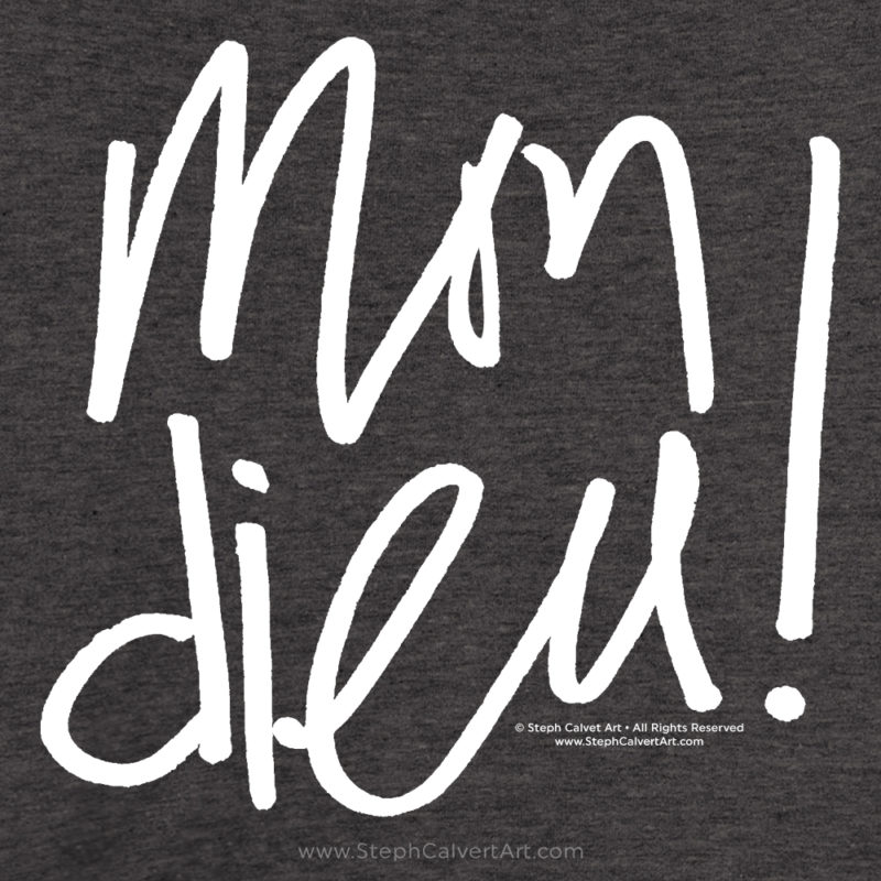 Mon Dieu! A New Typography Tee Shirt is in the Shop!