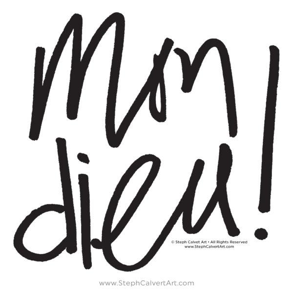 Mon Dieu French Typography Tee Shirt by Steph Calvert Art