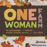 One Woman Farm by Jenna Woginrich: A Book Report