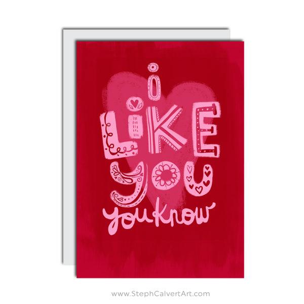 I Like You greeting card by Steph Calvert Art