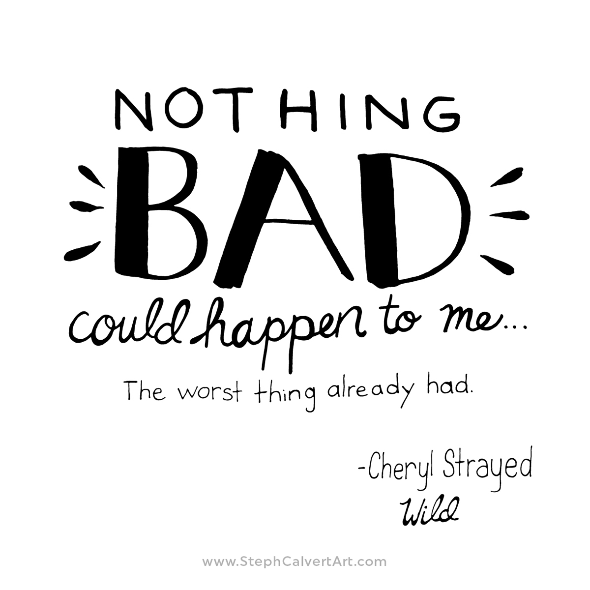 Nothing Bad Could Happen inspirational quote hand lettering by Steph Calvert