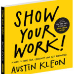 Show Your Work by Austin Kleon – Book Report