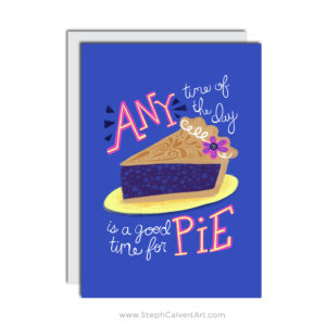 Any Time of the Day is a Good Time For Pie Pulp Fiction Pi Day Greeting Card by Steph Calvert Art