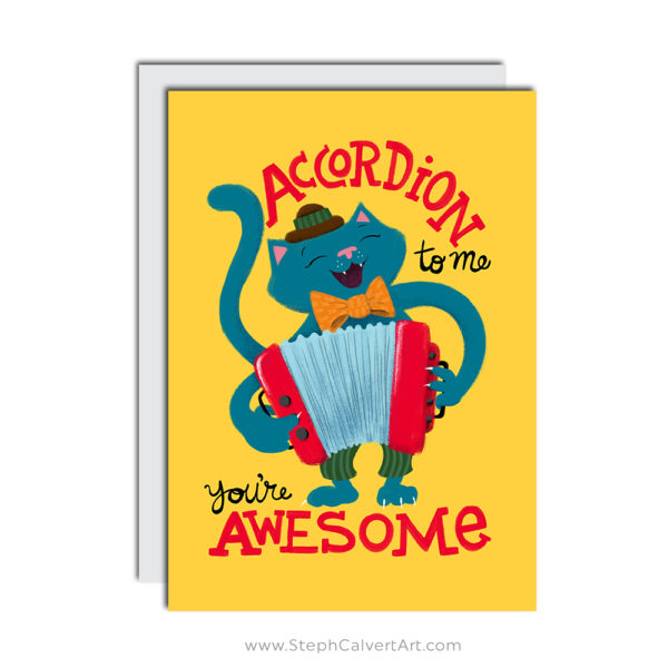 Accordion to Me You're Awesome - Steph Calvert Art